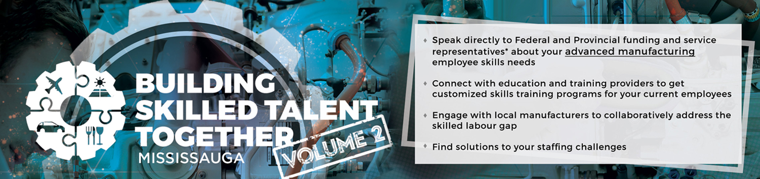 Building Skilled Talent Together – A Direct Solution to the Skills Gap Challenge for Mississauga Manufacturers
