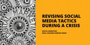 Revising Social Media Tactics during a Crisis