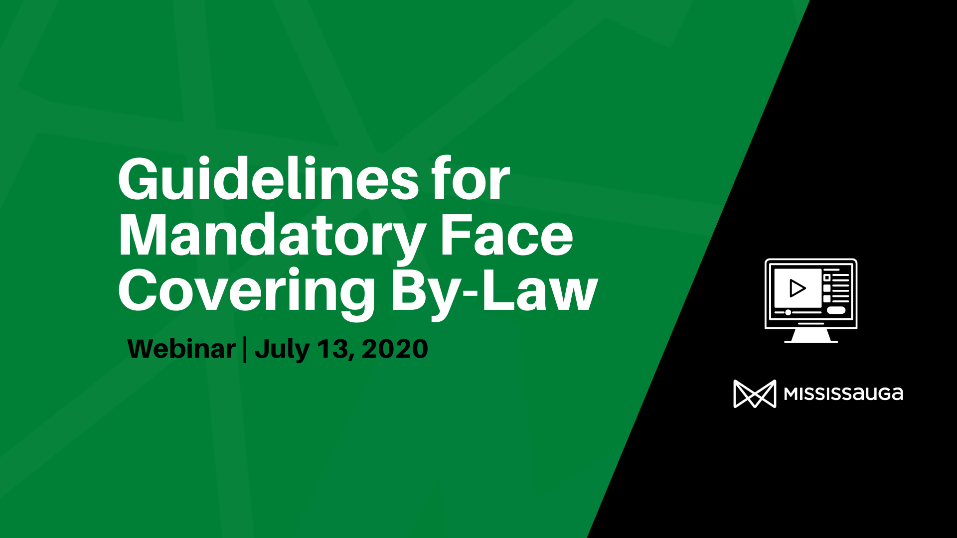 Guidelines for Mandatory Face Covering By-Law – Webinar, Jul 13