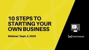 10 Steps to Starting your Own Business – Webinar, Sept 2