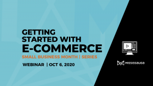 Getting Started with E-Commerce – Webinar, Oct 6
