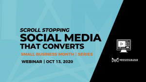 Scroll Stopping Social Media that Converts – Webinar, Oct 13