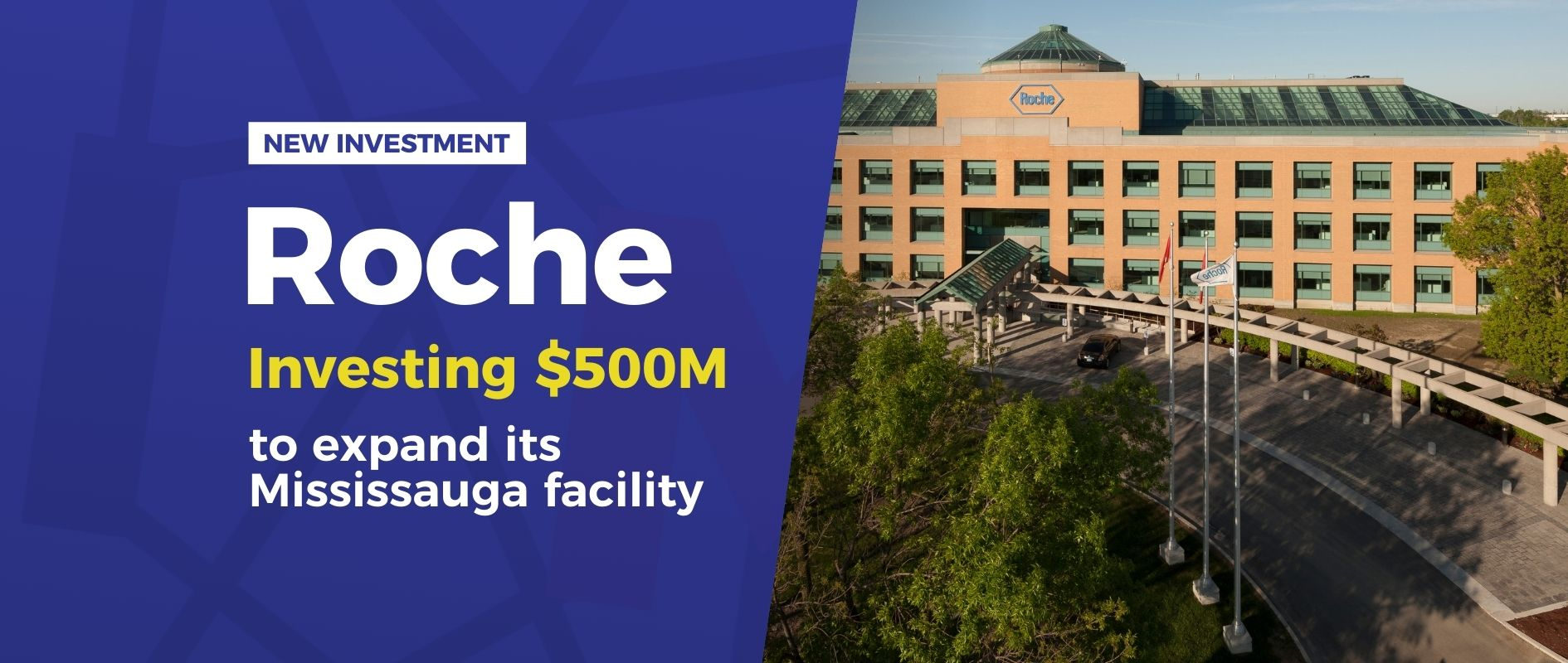 Roche Canada invests $500 million to expand its Mississauga facility