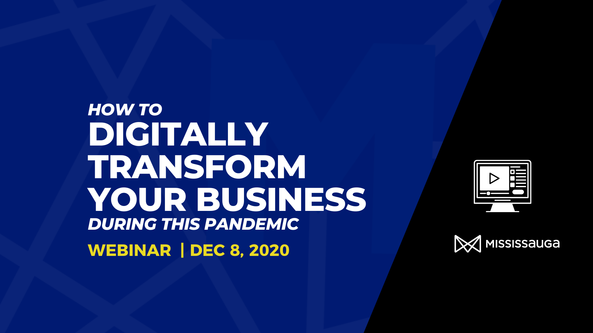 How to Digitally Transform your Business During this Pandemic – Webinar, Dec 8