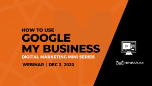 How to Use Google My Business – Webinar, Dec 3