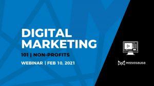 Digital Marketing 101 for Non-Profits – Webinar, Feb 10