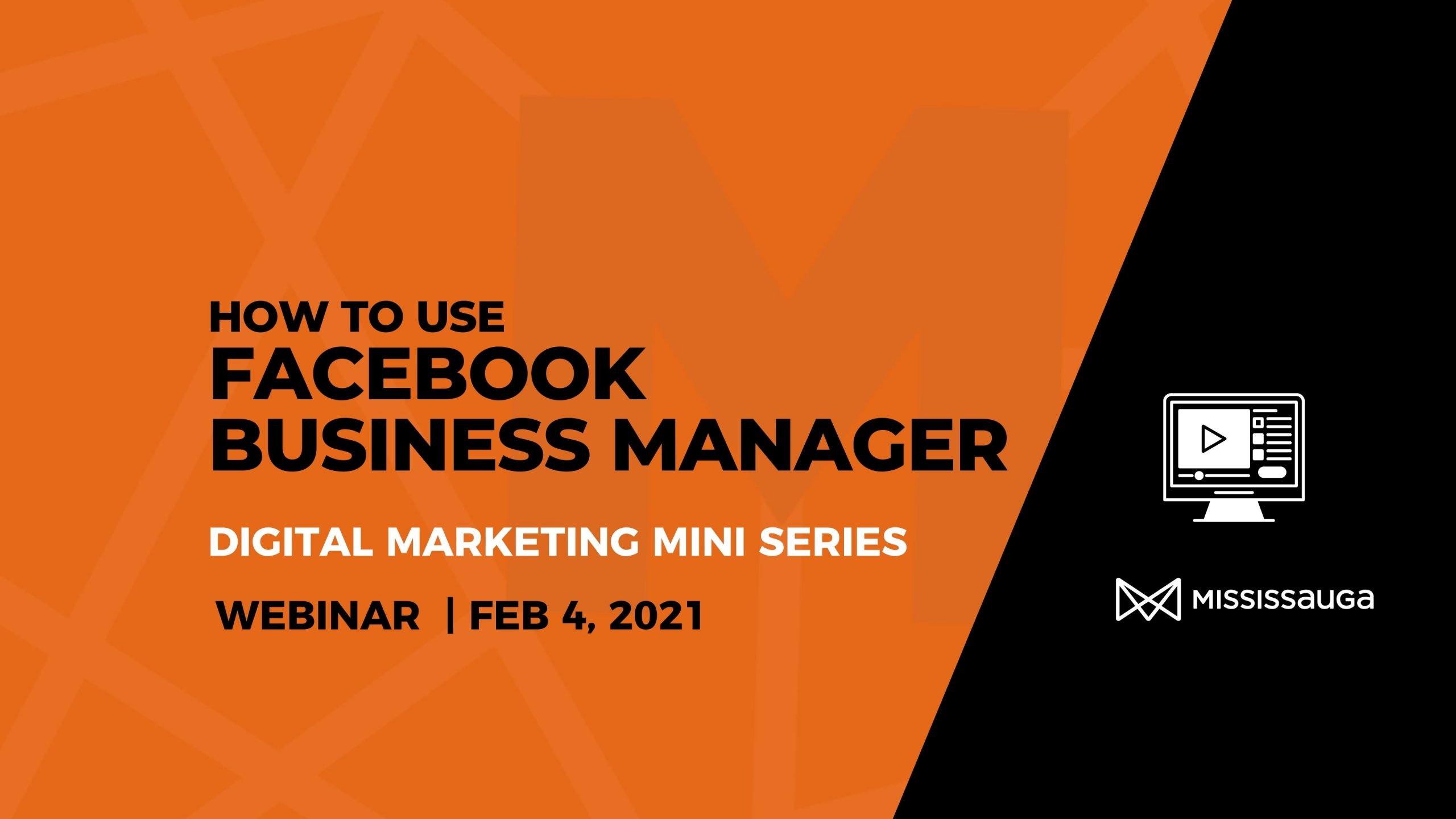 How to use Facebook Business Manager – Webinar, Feb 4