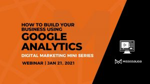 How to build your business using Google Analytics – Webinar, Jan 21