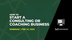 How to start a Consulting or Coaching Business – Webinar, Feb 10