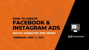 How to Create Facebook and Instagram Ads – Webinar, Feb 11