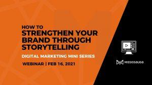 How to Strengthen your Brand through Storytelling – Webinar, Feb 16