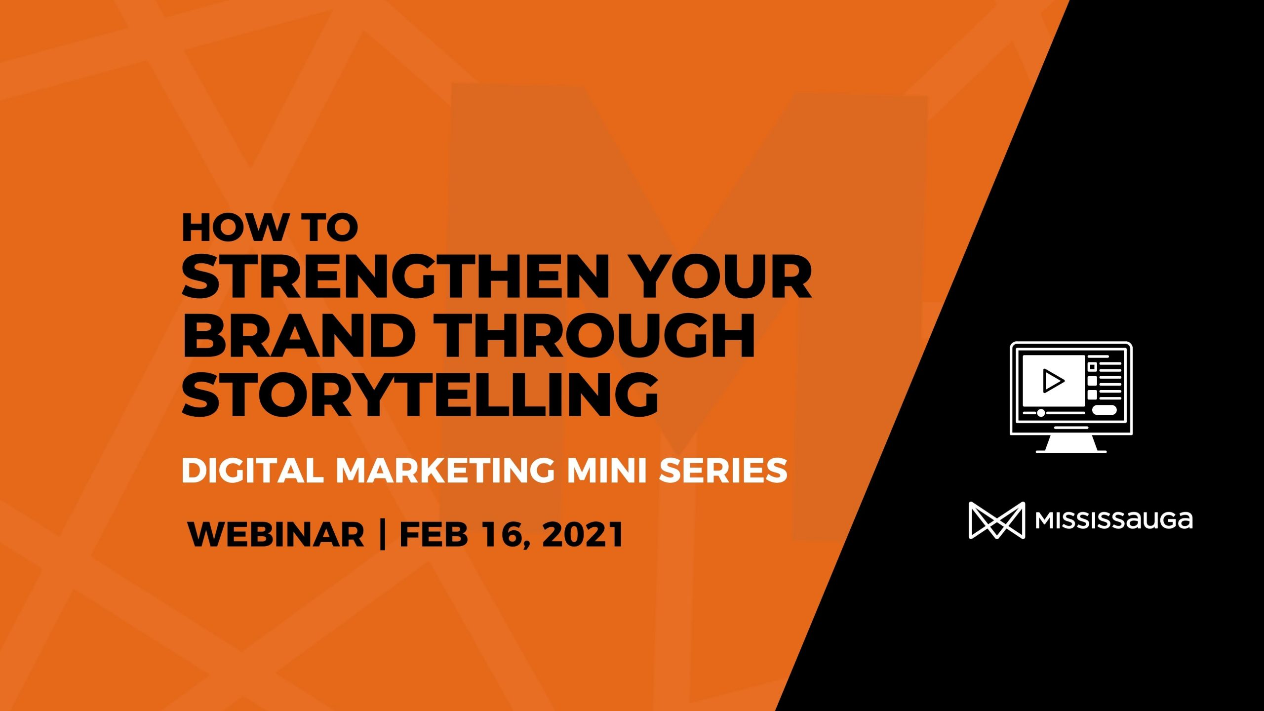 How to Strengthen your Brand through Storytelling – Webinar, Feb 16