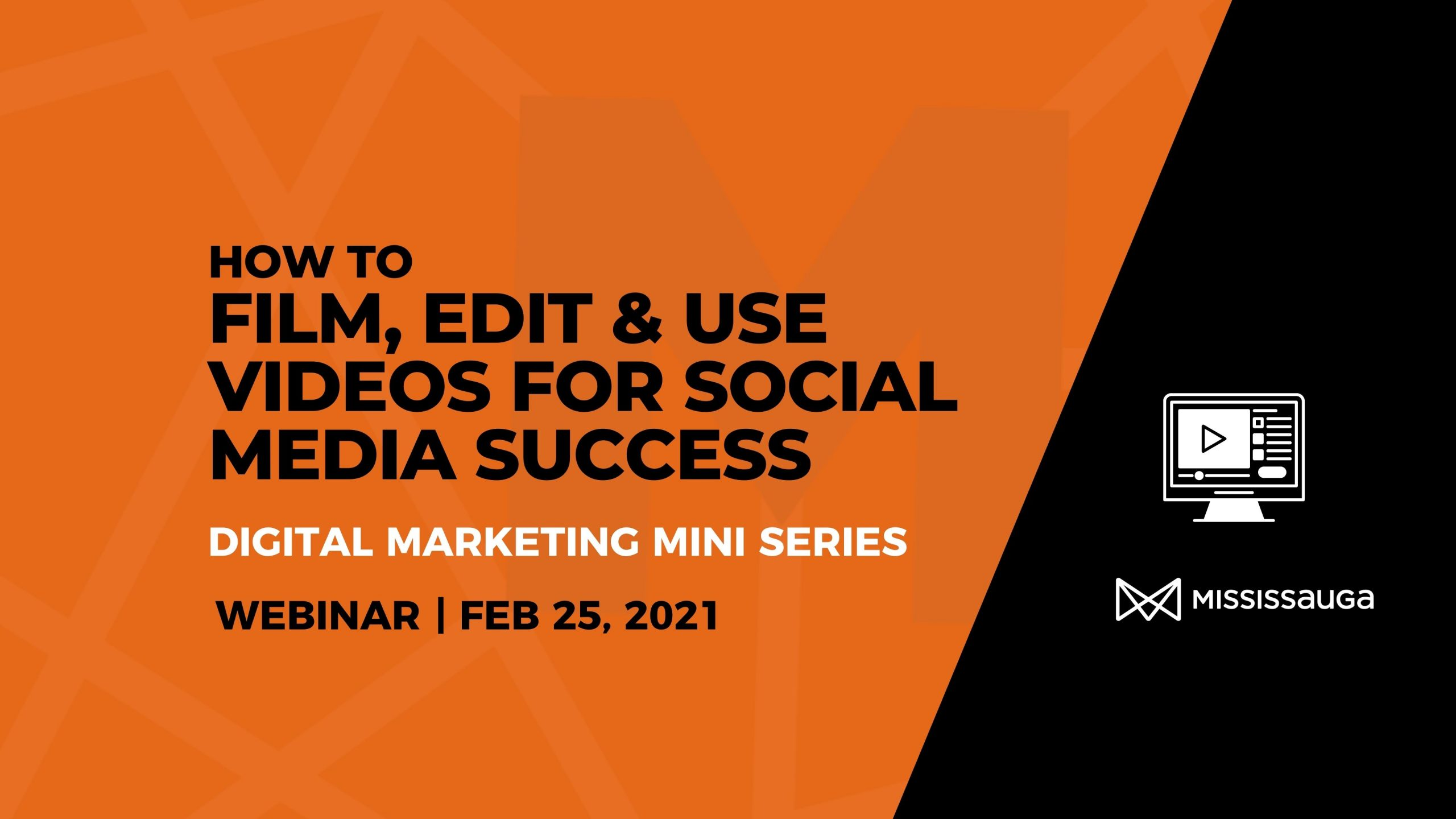 How to Film, Edit, and use Videos for Social Media Success – Webinar, Feb 25