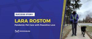 Lara Rostom: Pandemic Pet Care with Pawsitive Love