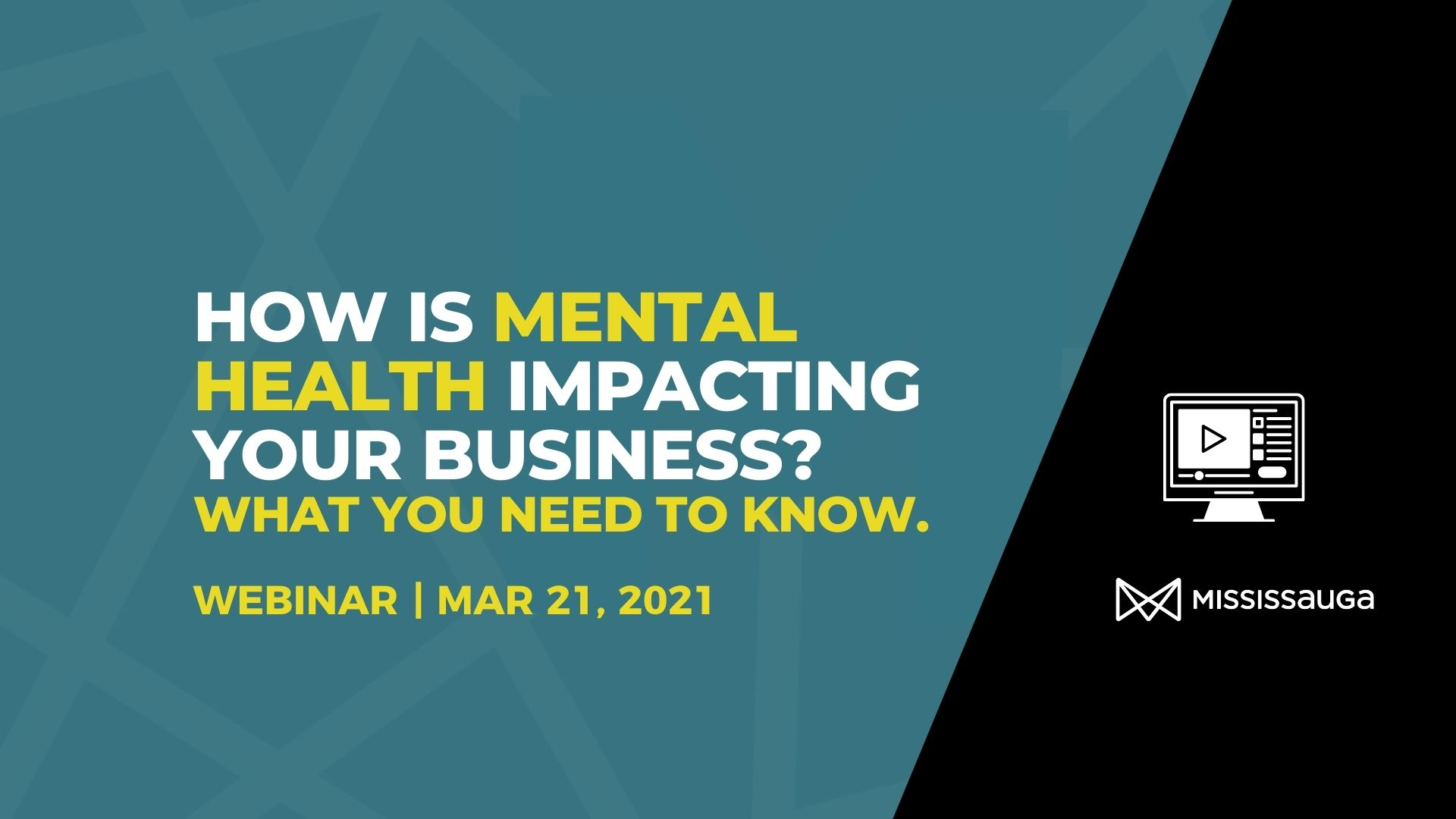 How is Mental Health Impacting your Business?  Webinar, Mar 30