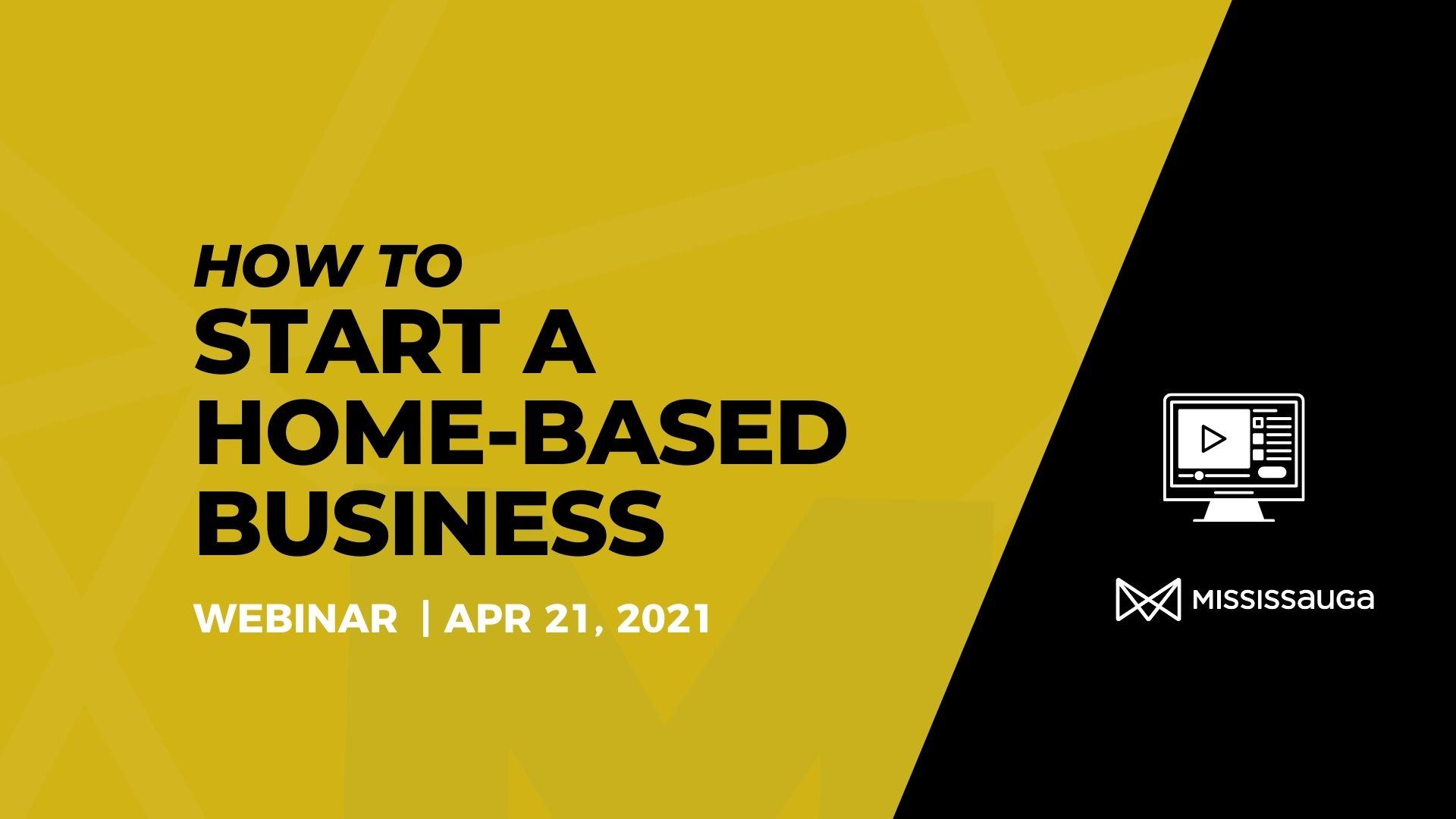 How to start a Home-Based Business – Webinar, Apr. 21
