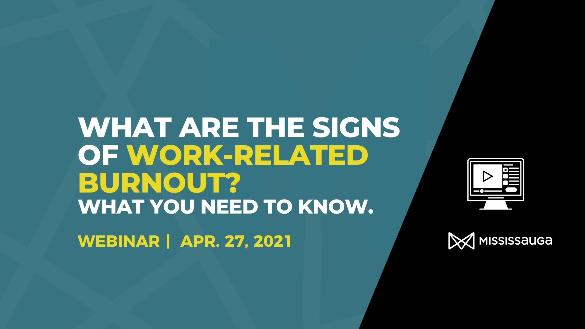 What are the Signs of Work-Related Burnout?  Webinar, Apr 27