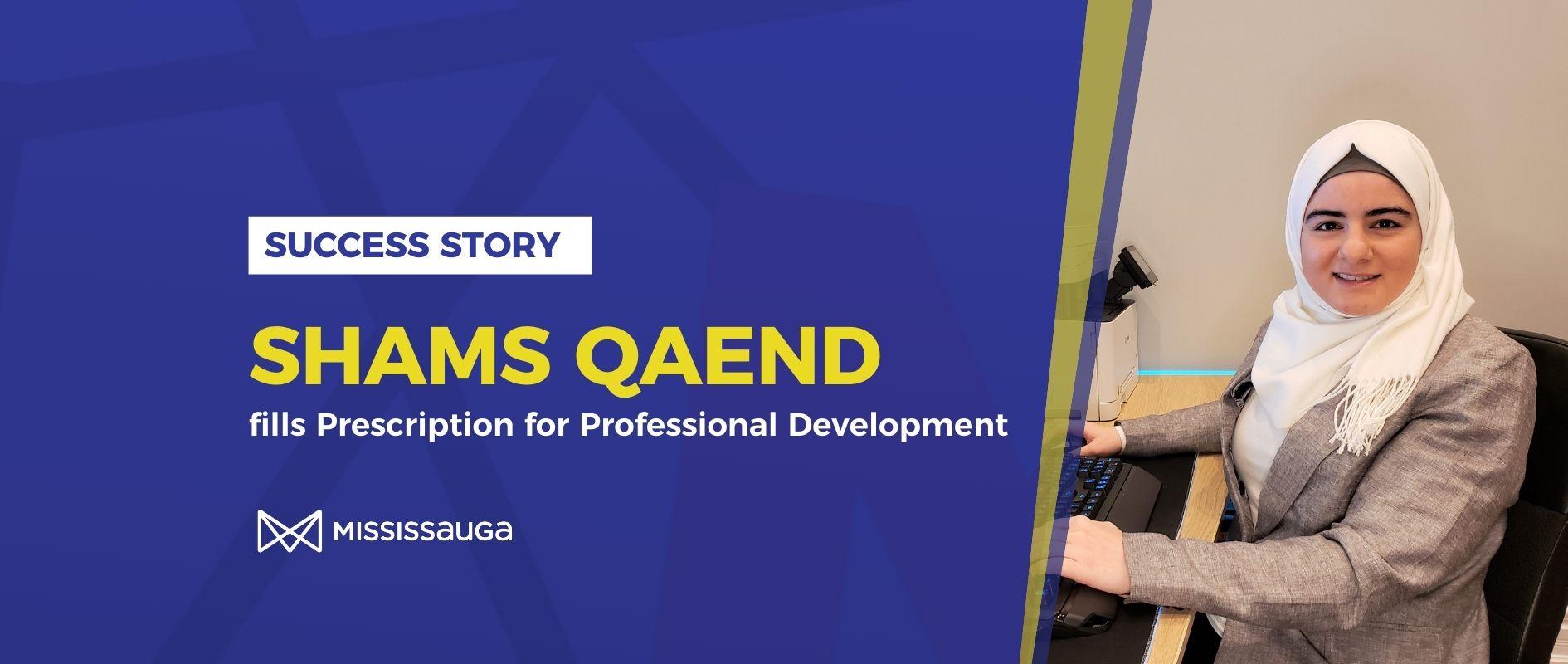 Shams Qaend fills Prescription for Professional Development