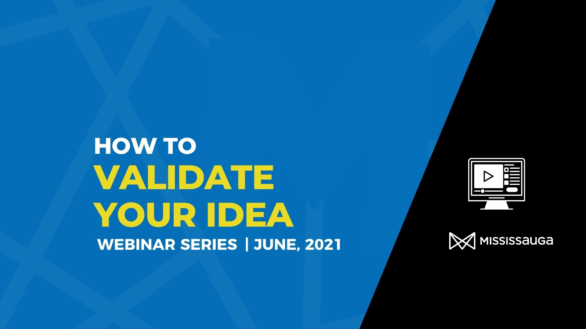 How to Validate your Idea- Webinar, June 17