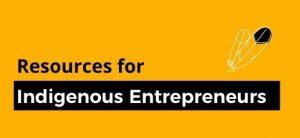 Resources for Indigenous Entrepreneurs