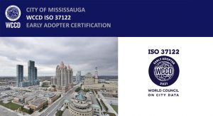 Mississauga Achieves WCCD's Early Adopter ISO Certification on Data for Smart Cities
