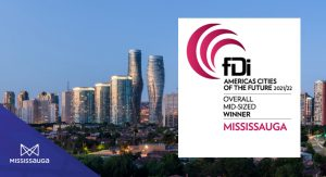 Mississauga Returns as Top International Mid-Sized City of the Future and Recognized for Strong Economic Performance