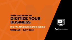 Why and How to Digitize your Business – Webinar, Jul 15