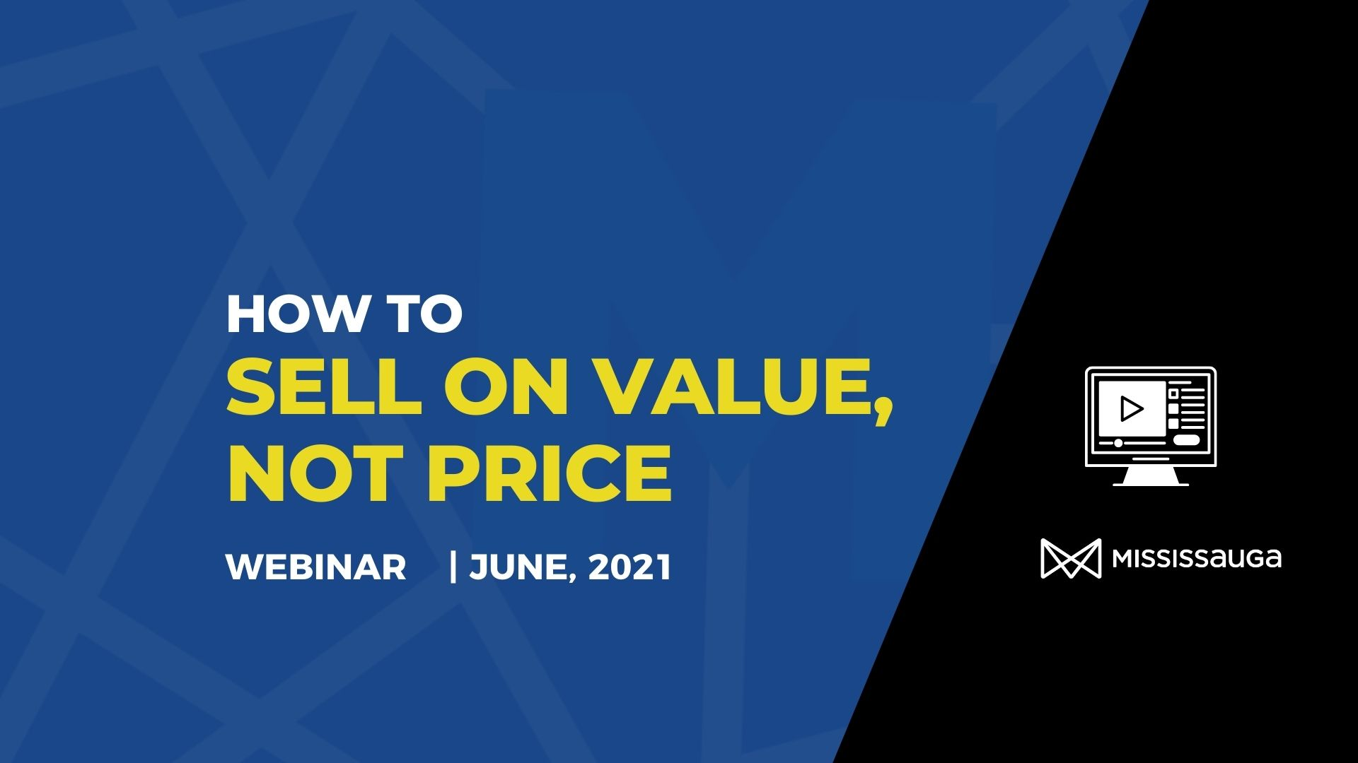 How to Sell on Value, Not Price – Webinar, June 23
